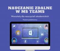 """""""Nauczanie zdalne w MS Teams – warsztaty dla nauczycieli..."""