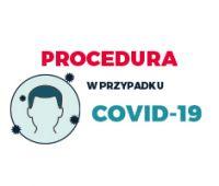 Procedura postępowania w przypadku COVID-19 na Wydziale