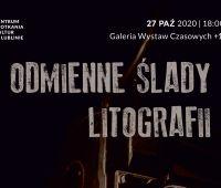 """Zaproszenie na wystawę  """"Odmienne ślady litografii"""""""