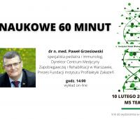 Naukowe 60 minut - dr n. med. Paweł Grzesiowski
