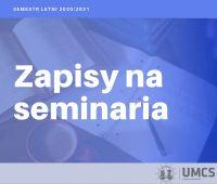 Zapisy na seminaria rozp. się od sem. letniego 2020/2021