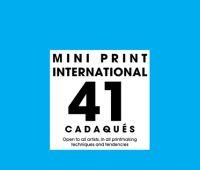 41st MINI PRINT INTERNATIONAL OF CADAQUES 2021 (deadline:...
