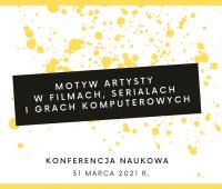 """Konferencja """"Motyw artysty w filmach, serialach i grach..."""