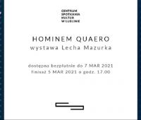 """INVITATION TO FINISSAGE """"Hominem quaero"""" by Lech..."""