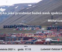 Arktyka jako przedmiot badań społecznych - prelekcja...