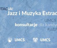 Konsultacje dla kandydatów na kierunek Jazz i Muzyka...