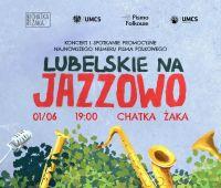 """Zaproszenie na koncert """"Lubelskie na jazzowo"""" w Chatce Żaka"""