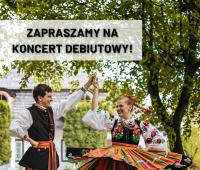 Zapraszamy na koncert debiutowy Zespołu Tańca Ludowego UMCS!