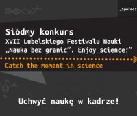 VII Konkurs Lubelskiego Festiwalu Nauki - Catch the...