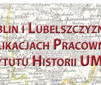 """Zapraszamy na wystawę """"Lublin i Lubelszczyzna w..."""