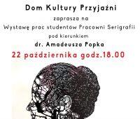 Zapraszamy na wystawę prac studentów Pracowni Serigrafii...