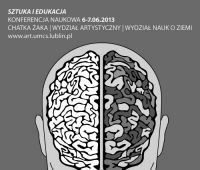 SZTUKA i EDUKACJA Konferencja Naukowa 6-7 czerwca 2013