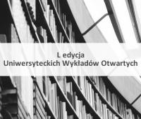 Zmiana w planie Uniwersyteckich Wykładów Otwartych