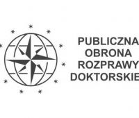 Publiczna obrona rozprawy doktorskiej mgra Jarosława...