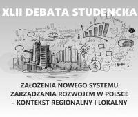 """XLII Debata Studencka z serii """"Gospodarka Przestrzenna w..."""