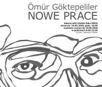 """""""NOWE PRACE"""" - wystawa Ömüra Göktepelilera"""