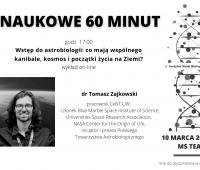 Naukowe 60 minut - dr Tomasz Zajkowski