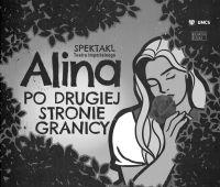 """Przekładamy spektakl """"Alina po drugiej stronie..."""