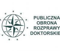Publiczna obrona rozprawy doktorskiej mgr. Piotra Demczuka