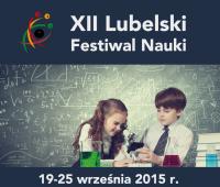 Rośnie zainteresowanie XII Lubelskim Festiwalem Nauki