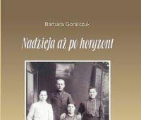 """Promocja książki B. Goralczuk """"Nadzieja aż po..."""