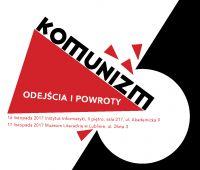 """Konferencja """"Komunizm - odejścia i powroty"""" -..."""