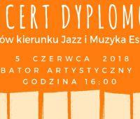 Koncert Dyplomowy 5.06.2018