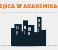 Miejsca w akademikach - II tura składania wniosków