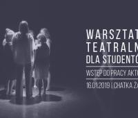 Warsztaty teatralne dla studentów: Wstęp do pracy aktora