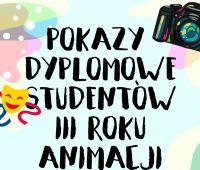 Pokazy dyplomowe studentów animacji kultury