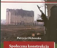 Społeczna konstrukcja problemu niepodległości Czeczenii