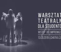 Warsztaty teatralne: Wstęp do improwizacji teatralnej