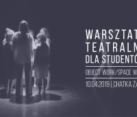 Warsztaty teatralne: Object work/space work