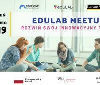 Rozwiń swój innowacyjny pomysł! - eduLab Meetups