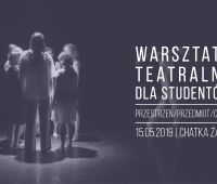 Warsztaty teatralne: Przestrzeń/przedmiot/ciało