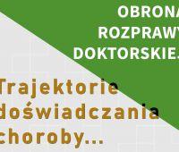 Publiczna obrona rozprawy doktorskiej mgr Moniki Nowak