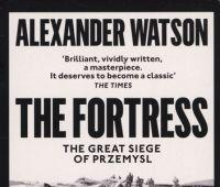 The fortress : the great siege of Przemyśl / Alexander...