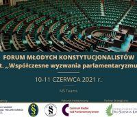 Forum Młodych Konstytucjonalistów, 10-11.06.2021 r.