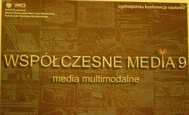 Konferencja: Współczesne Media 9 – media multimodalne