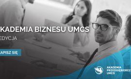 Ruszyły zapisy do II edycji Akademii Biznesu UMCS