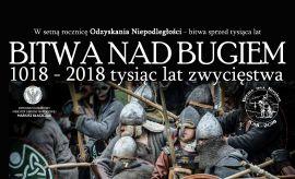 """Widowisko plenerowe """"Bitwa nad Bugiem 1018-2018"""""""