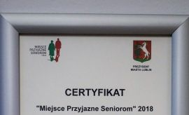 """Certyfikat """"Miejsce Przyjazne Seniorom"""" 2018..."""