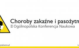 """II Ogólnopolska Konferencja Naukowa """"Choroby zakaźne..."""