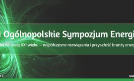 """III Ogólnopolskie Sympozjum Energia """"Energetyka na skalę..."""