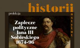 Zaplecze polityczne Jana III Sobieskiego (1674-1696)