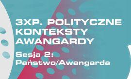 """Konferencja """"3xP. Polityczne konteksty awangardy""""..."""