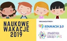 """Półkolonie """"Naukowe Wakacje 2019"""""""