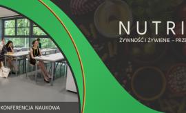 """II Ogólnopolska Konferencja Naukowa Nutricib """"Żywność i..."""