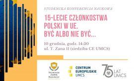 """Konferencja naukowa """"15-lecie członkostwa Polski w..."""