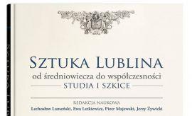 """Promocja książki """"Sztuka Lublina od średniowiecza do..."""